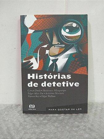 Histórias de Detetive - Conan Doyle e outros - Para gostar de Ler