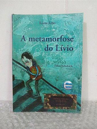 A Metamorfose do Lívio - Liana Leão