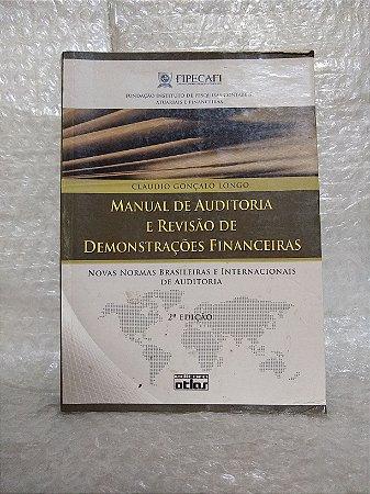 Manual de Auditoria e Revisão de Demonstrações Financeiras - Claudio Gonçalo Longo