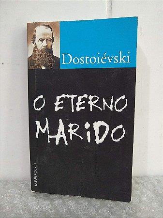 O Eterno Marido - Dostoiévski