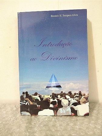 Introdução ao Divinismo - Elzeário H. Sampaio Alves