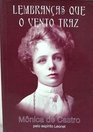 Lembranças que o Vento Traz - Mônica de Castro
