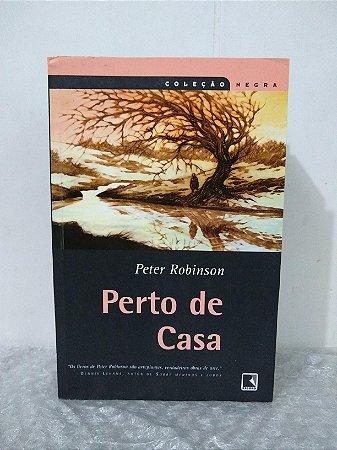 Perto de Casa - Peter Robinson