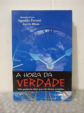 A Hora da Verdade - Agnaldo Paviani