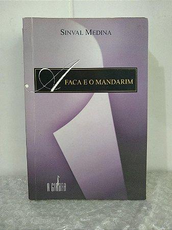 A Faca e o Mandarim - Sinval Medina