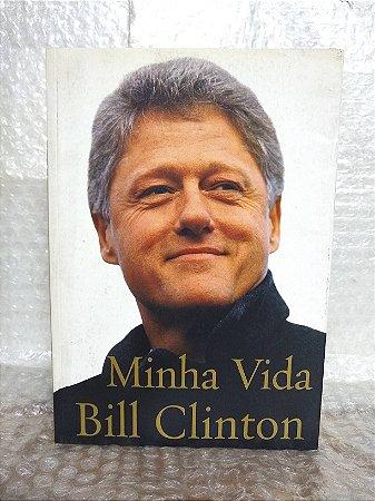 Minha Vida - Bill Clinton