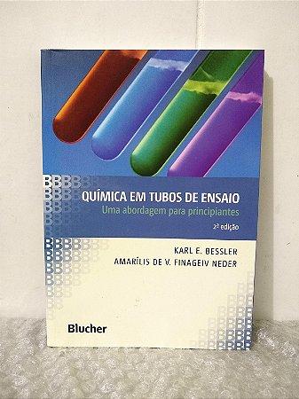Química em Tubos de Ensaio - Karl E. Bessler e Amarílis de V. FInageiv Neder