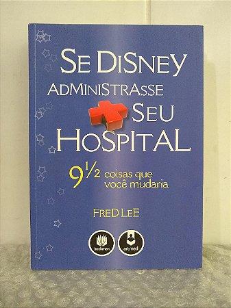 Se Disney Administrasse seu Hospital - Fred Lee