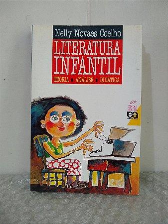 Literatura Infantil: Teoria, Análise e Didática - Nelly Novaes Coelho