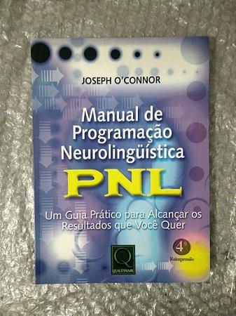 Manual de Programação Neurolinguística, Joseph O ...