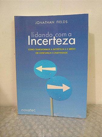 Lidando com a Incerteza - Jonathan Fields