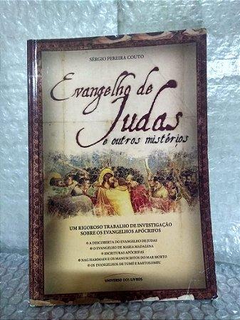 Evangelho de Judas e Outros Mistérios - Sérgio Pereira Couto