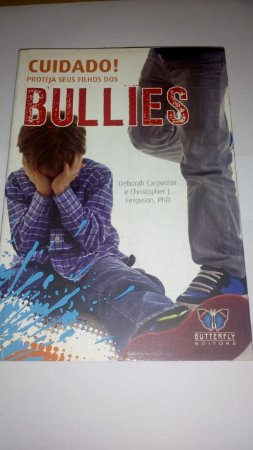 Bullies cuidado ! proteja seus filhos - Deborah Carpenter