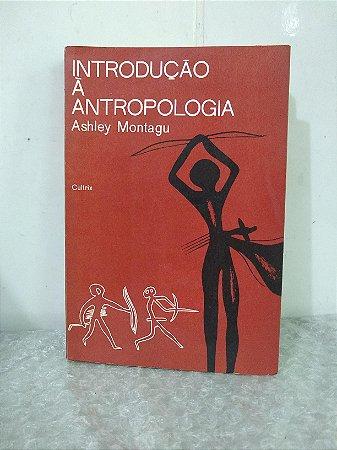 Introdução à Antropologia - Ashley Montagu