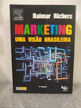 Marketing: Uma Visão Brasileira - Raimar Richers