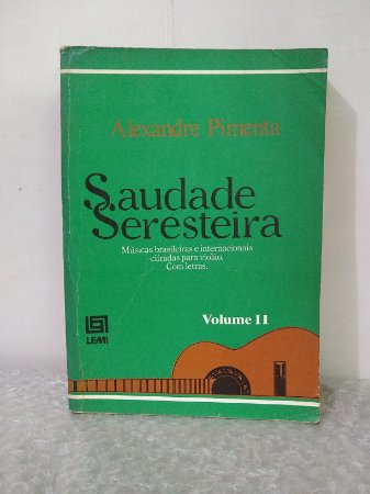Saudade Seresteira Vol. II - Alexandre Pimenta