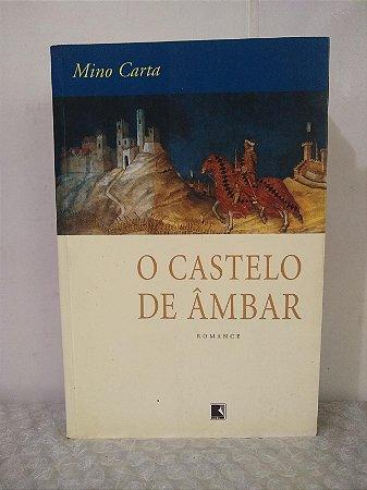 O Castelo de Âmbar - Mino Carta