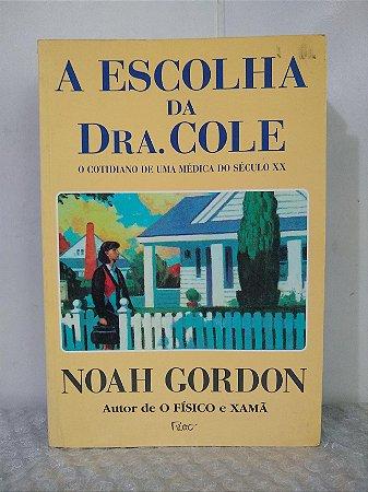 A Escolha da Dra. Cole - Noah Gordon (marcas)