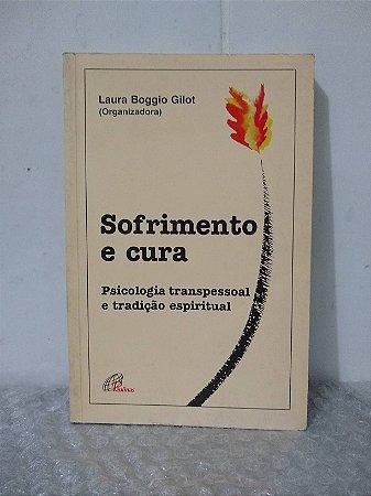 Sofrimento e Cura - Laura Boggio Gilot (org.)
