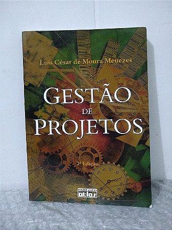Gestão de Projetos - Luís César de Moura Menezes