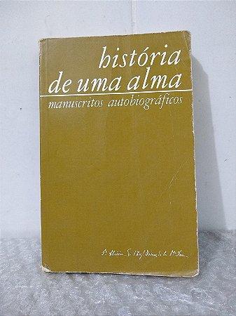 História de Uma Alma - Manuscritos autobiográficos - Santa Teresa do Menino Jesus e da Sagrada Face