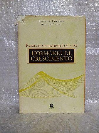 Hormônio de Crescimento - Bernardo Liberman e Arthur Cukiert