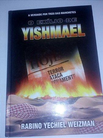 O exílio de Yishmael - Rabino Yechiel Weizman
