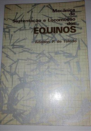 Mecânica de sustentação e locomoção dos equinos - Adalton P. de Toledo