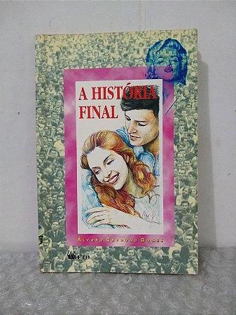 A História Final - Álvaro Cardoso Gomes