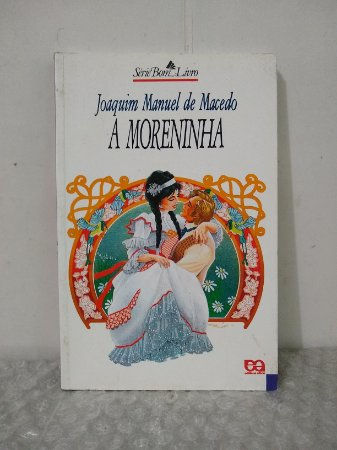 A Moreninha - Joaquim Manuel de Macedo - Seboterapia - Livros