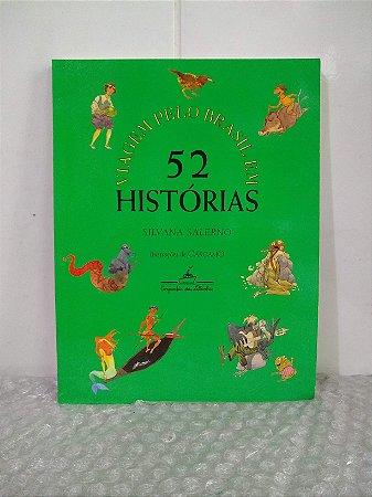 Viagem Pelo Brasil em 52 Histórias - Silvana Salerno