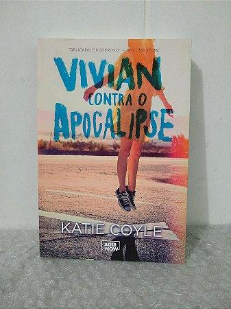 Vivian Contra o Apocalipse - Katie Coyle
