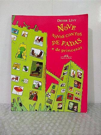 Nove Novos Contos de Fadas e Princesas - Didier Lévy