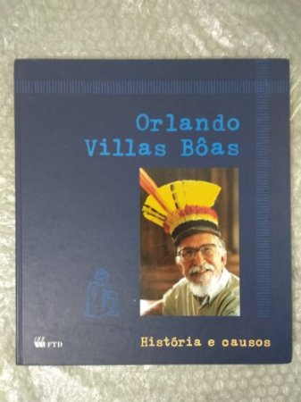 História e Causos - Orlando Villas Bôas