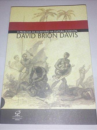 O problema da escravidão na cultura ocidental - David Brion Davis