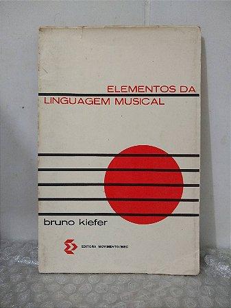 Elementos da Linguagem Musical - Bruno Kiefer