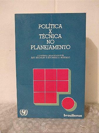 Política x Técnica no Planejamento - Ray Bromley e Eduardo S. Bustelo (orgs.)