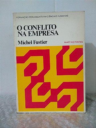 O Conflito na Empresa - Michel Fustier - Formação permanente em ciências humanas