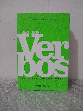 Uso dos Verbos - Reinaldo Mathias Ferreira