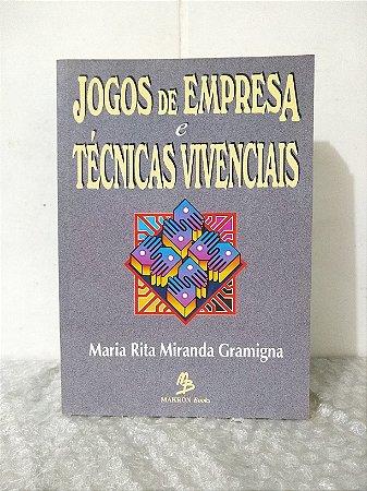 Jogos de Empresa e Técnicas Vivenciais - Maria Rita Mirando Gramigna