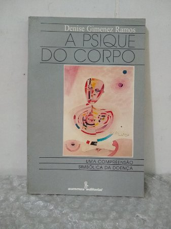 A Psique do Corpo - Denise Gimenez Ramos