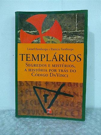 Templários - Lionel Fanthorpe e Patricia Fanthorpe
