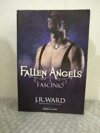 Fallen Angels: Fascínio - J. R. Ward