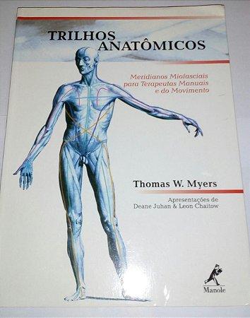 Trilhos anatômicos - Thomas W. Myers