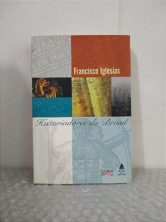 Historiadores do Brasil - Francisco Iglésias