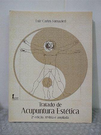 Tratado de Acupuntura Estética - Luiz Carlos Fornazieiri