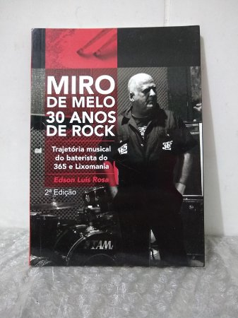 Miro de Melo: 30 Anos de Rock - Edson Luís Rosa