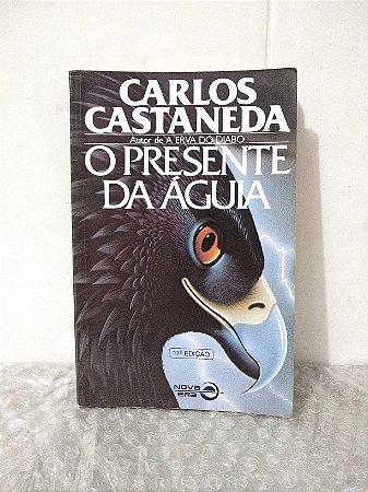 O Presente da Águia - Carlos Castaneda