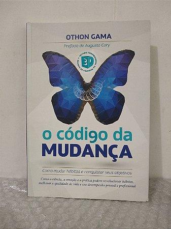 O Código da Mudança - Othon Gama