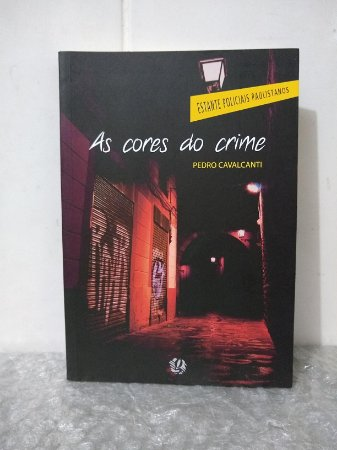 As Cores do Crime - Pedro Cavalcanti